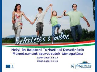 Helyi és Balatoni Turisztikai Desztináció Menedzsment szervezetek támogatása KDOP-2008-2.2.1.A