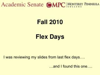 Fall 2010 Flex Days