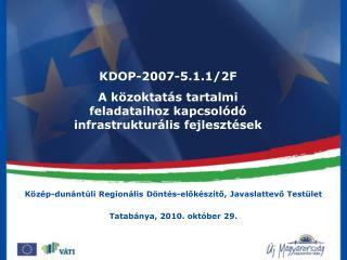 KDOP-2007-5.1.1/2F A közoktatás tartalmi feladataihoz kapcsolódó infrastrukturális fejlesztések