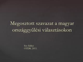 Megosztott szavazat a magyar országgyűlési választásokon
