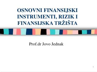 OSNOVNI FINANSIJSKI INSTRUMENTI, RIZIK I FINANSIJSKA TR�I�TA