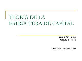 TEORIA DE LA ESTRUCTURA DE CAPITAL