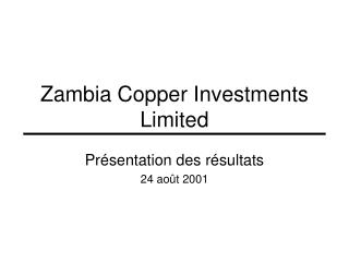 Zambia Copper Investments Limited