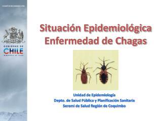 Situación Epidemiológica Enfermedad de Chagas
