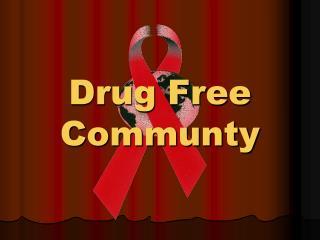 Drug Free  Communty