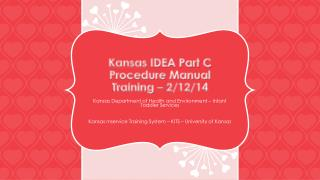 Kansas  IDEA Part C Procedure Manual Training  – 2/12/14