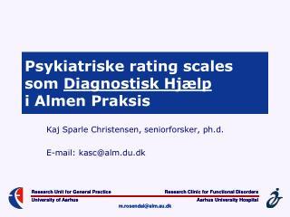 Psykiatriske rating scales som  Diagnostisk Hj�lp i Almen Praksis