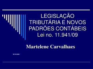 LEGISLA  O TRIBUT RIA E NOVOS PADR ES CONT BEIS Lei no. 11.941