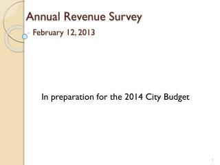 Annual Revenue Survey February 12, 2013