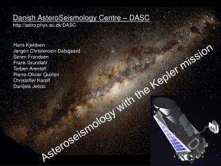Danish AsteroSeismology Centre – DASC astro.phys.au.dk/DASC