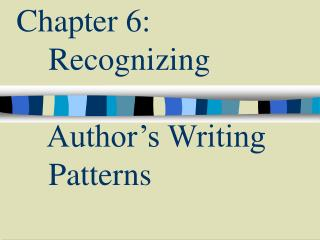 Chapter 6:     Recognizing       Author s Writing      Patterns