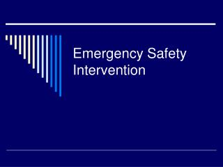 Emergency Safety Intervention