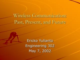 Wireless Communication: Past, Present, and Future