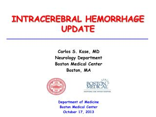 INTRACEREBRAL HEMORRHAGE UPDATE