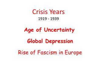 Crisis Years 1919 - 1939