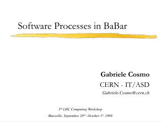 Software Processes in BaBar
