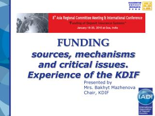 FUNDING sources, mechanisms and critical issues .  Experience of the KDIF
