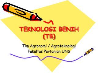 TEKNOLOGI BENIH  (TB)