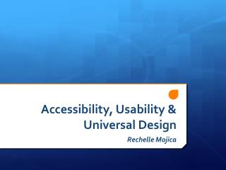 Accessibility, Usability & Universal Design
