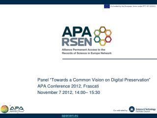 "Panel  "" Towards a Common Vision on Digital Preservation "" APA Conference 2012, Frascati"