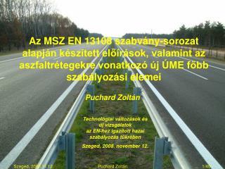 Az MSZ EN 13108 szabv ny-sorozat alapj n k sz tett elo r sok, valamint az aszfaltr tegekre vonatkoz   j  ME fobb szab ly