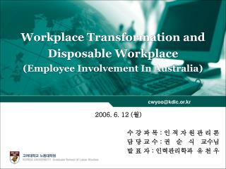 Workplace Transformation and Disposable Workplace (Employee Involvement In Australia)
