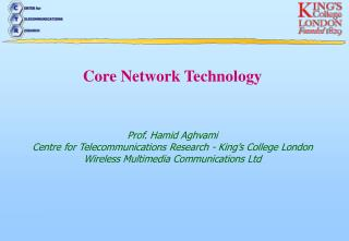 Core Network Technology Prof. Hamid Aghvami