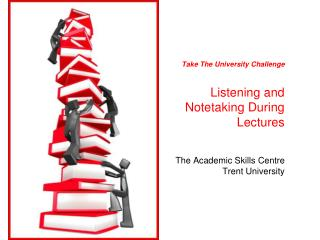 Take The University Challenge Listening and  Notetaking During Lectures