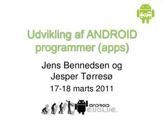 Udvikling af  ANDROID  programmer  (apps)