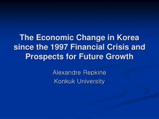 The Economic Change in Korea since the 1997 Financial Crisis and Prospects for Future Growth