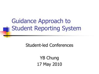 Guidance Approach to  Student Reporting System
