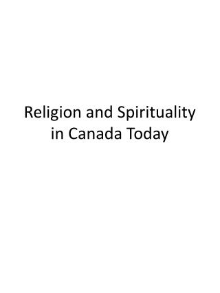 Religion and Spirituality in Canada Today
