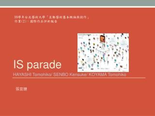 IS  parade HAYASHI  Tomohiko / SENBO Kensuke/ KOYAMA  Tomohiko