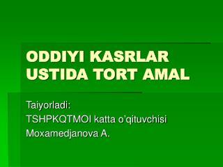 ODDIYI KASRLAR USTIDA TORT AMAL