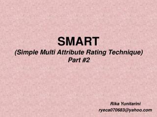 SMART (Simple Multi Attribute Rating Technique) Part #2
