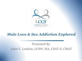 Male Love & Sex Addiction Explored