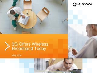 3G Offers Wireless Broadband Today