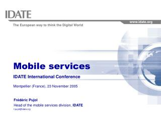 Mobile services IDATE International Conference Montpellier (France), 23 November 2005