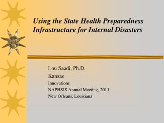 Using the State Health Preparedness Infrastructure for Internal Disasters