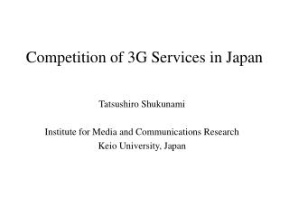 Competition of 3G Services in Japan