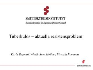 Tuberkulos – aktuella resistensproblem