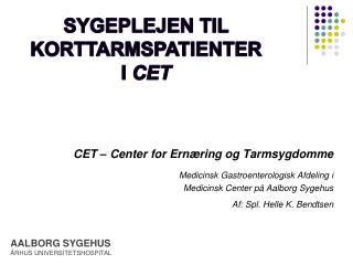 Sygeplejen til korttarmspatienter i  CET