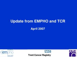 Update from EMPHO and TCR April 2007