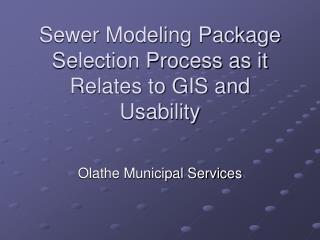 Sewer Modeling Package Selection Process as it Relates to GIS and Usability