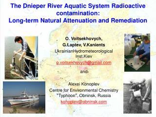 O. Voitsekhovych,  G.Laptev, V.Kanients UkrainianHydrometeorological Inst.Kiev