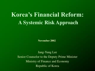 Korea's Financial Reform: A Systemic Risk Approach