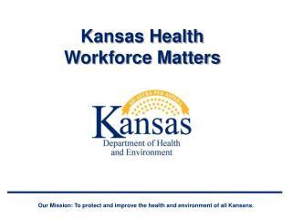Kansas Health Workforce Matters