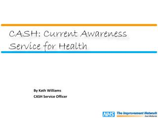 By Kath Williams CASH Service Officer