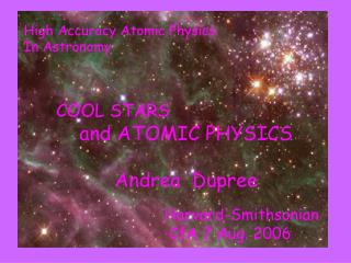 COOL STARS     and ATOMIC PHYSICS