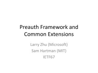 Preauth Framework and Common Extensions